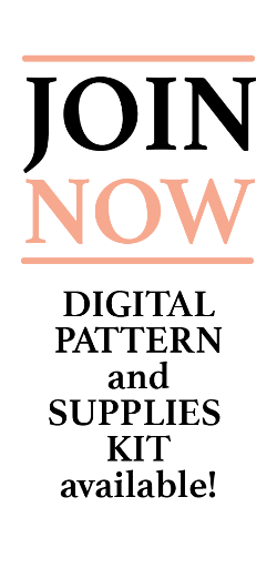 Join NOW Digital Pattern and Supplies Kit available!